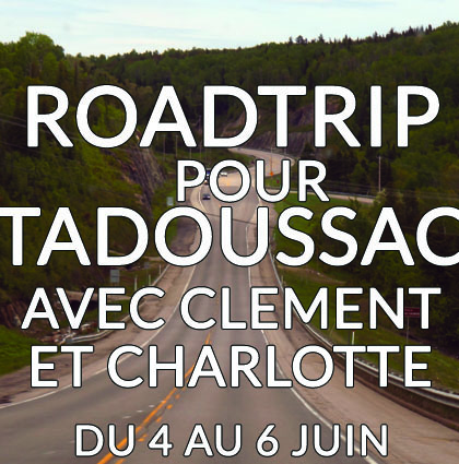 Détour du monde – Road trip à Tadoussac